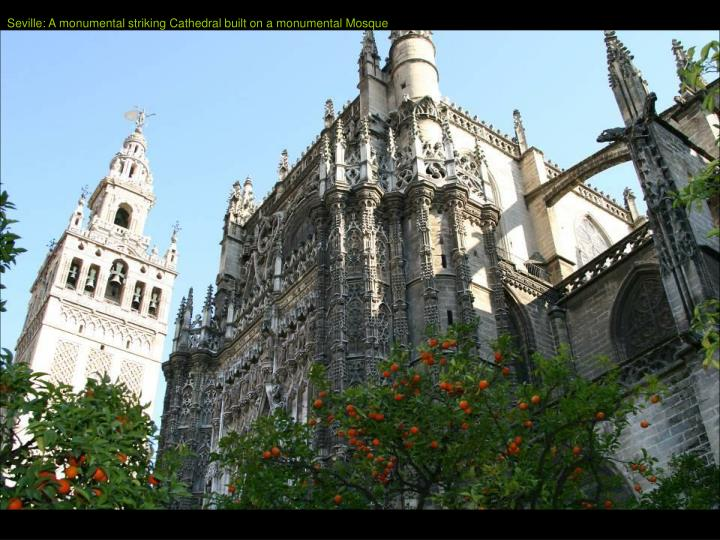 Seville: A monumental striking Cathedral built on a monumental