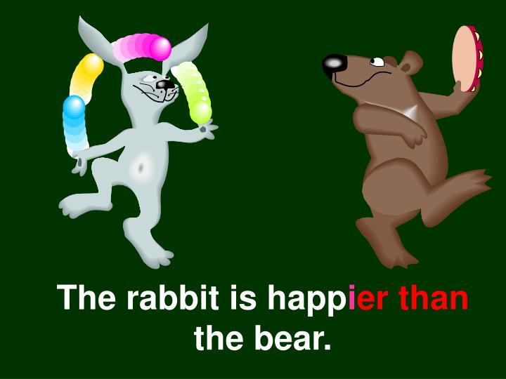 The rabbit is happ