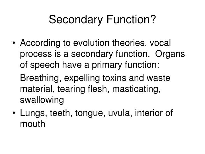 Secondary function