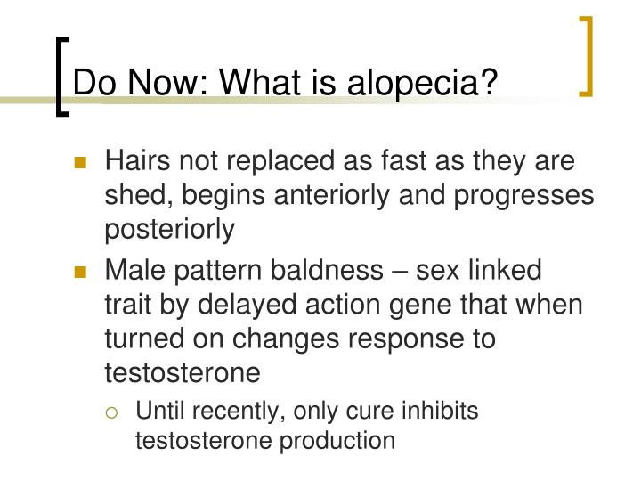 Do Now: What is alopecia?