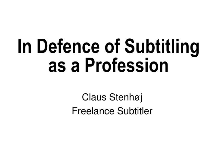In defence of subtitling as a profession