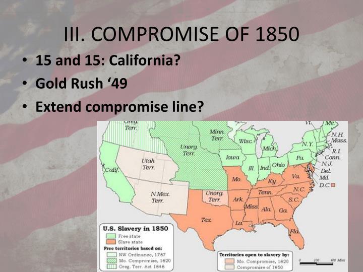 III. COMPROMISE OF 1850