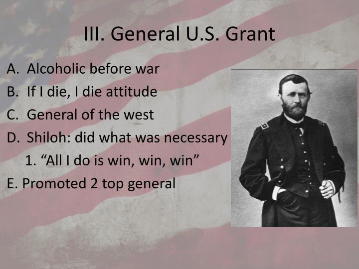 III. General U.S. Grant