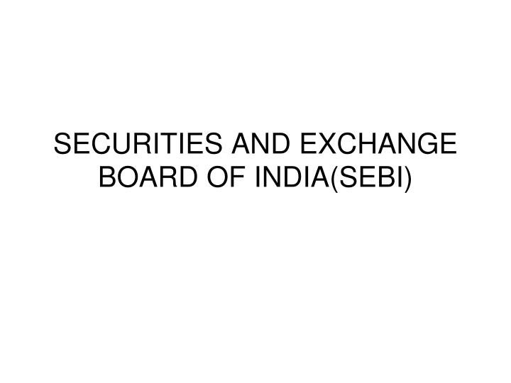 Securities and exchange board of india sebi