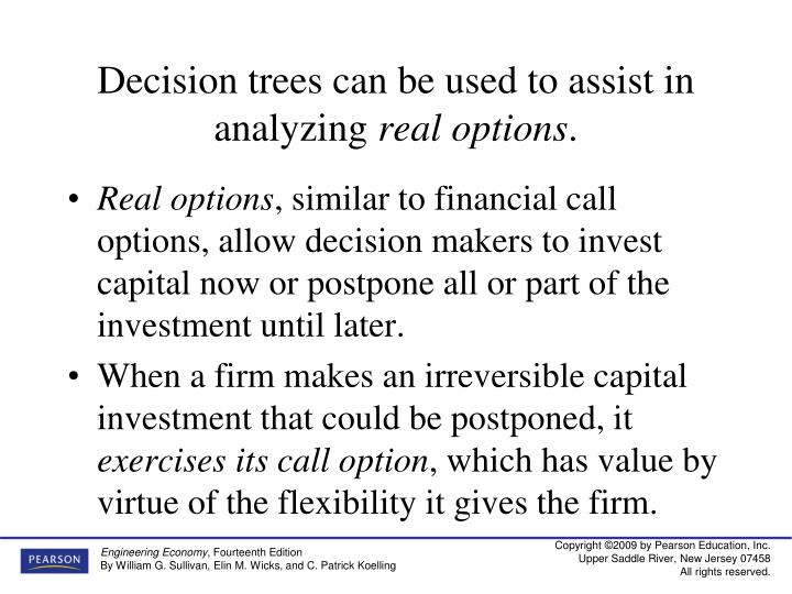 Decision trees can be used to assist in analyzing