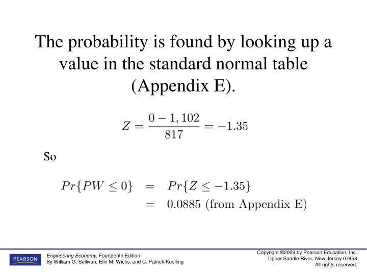The probability is found by looking up a value in the standard normal table (Appendix E).