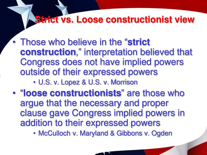 Strict vs. Loose constructionist view