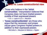 strict vs loose constructionist view