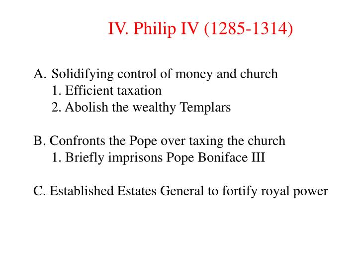 IV. Philip IV (1285-1314)