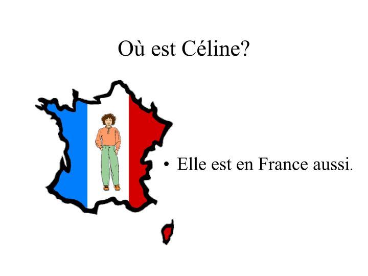 Où est Céline?