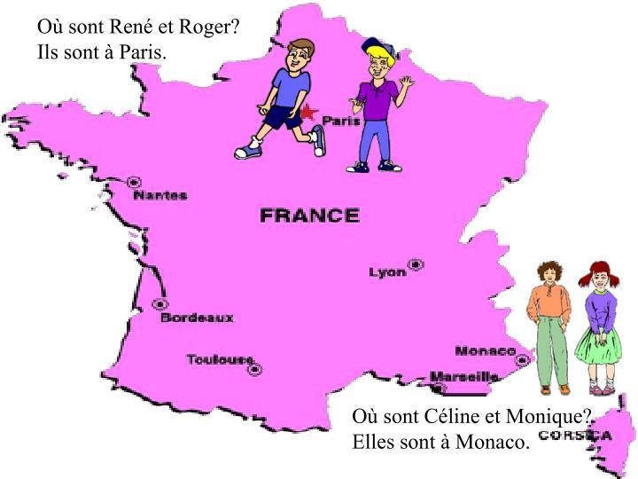 Où sont René et Roger?