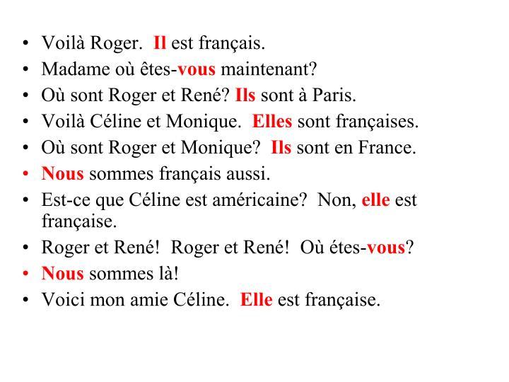 Voilà Roger.