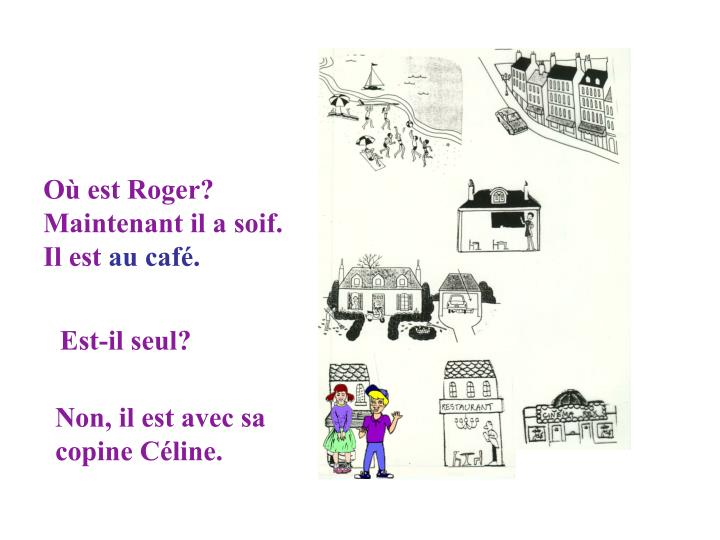 Où est Roger?