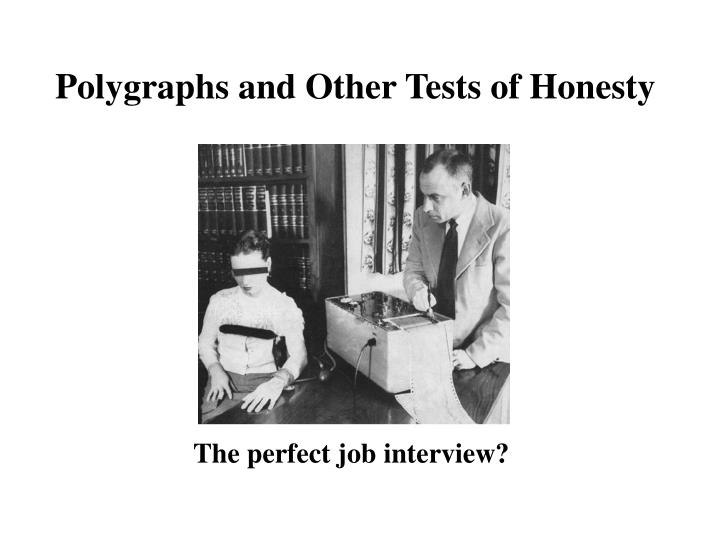 Polygraphs and Other Tests of Honesty