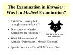 the examination in karraker was it a medical examination