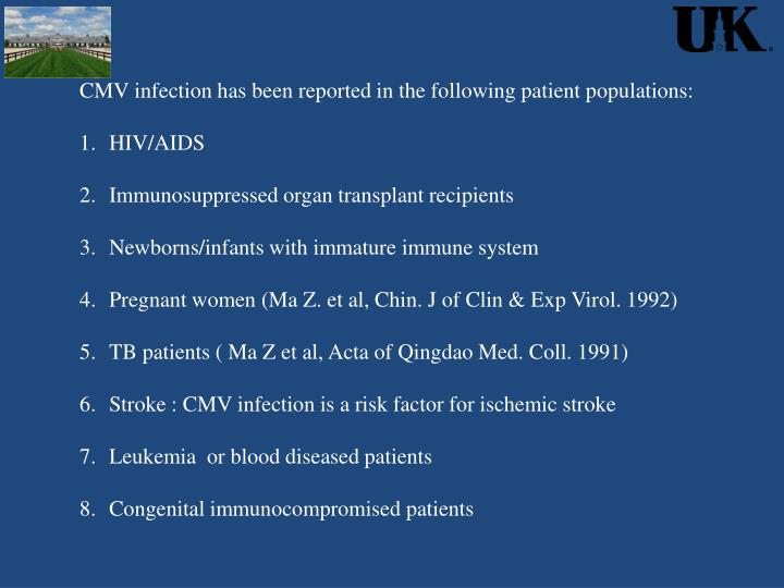 CMV infection has been reported in the following patient populations: