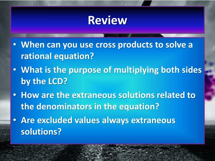 When can you use cross products to solve a rational equation?