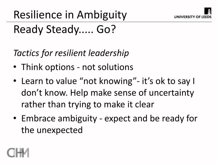 Resilience in ambiguity ready steady go