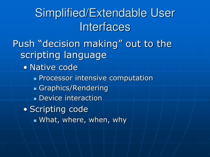 Simplified/Extendable User Interfaces