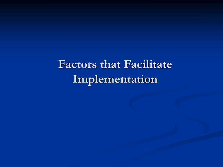 Factors that Facilitate