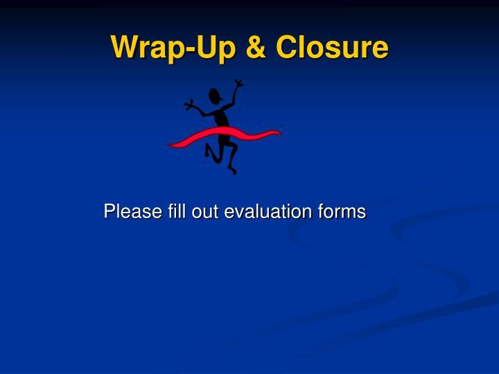 Wrap-Up & Closure