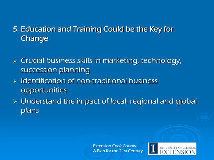 5. Education and Training Could be the Key for Change