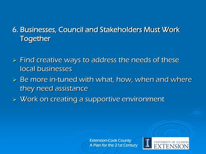 6. Businesses, Council and Stakeholders Must Work Together