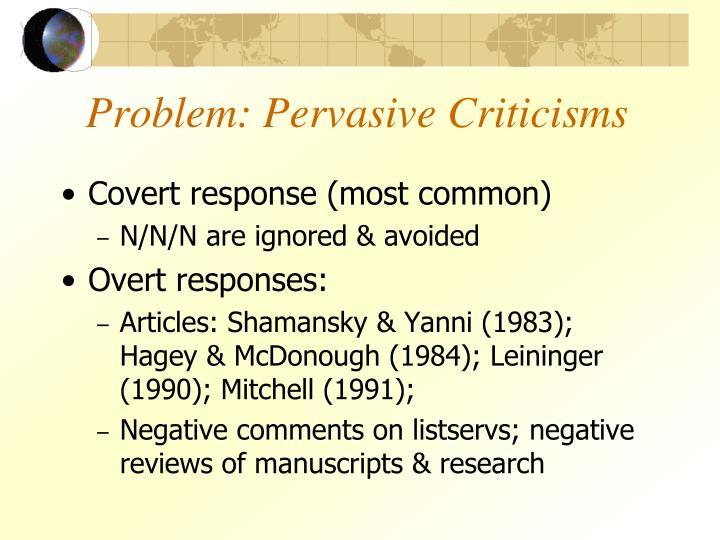 Problem: Pervasive Criticisms