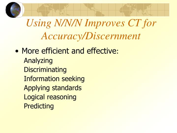 Using N/N/N Improves CT for Accuracy/Discernment