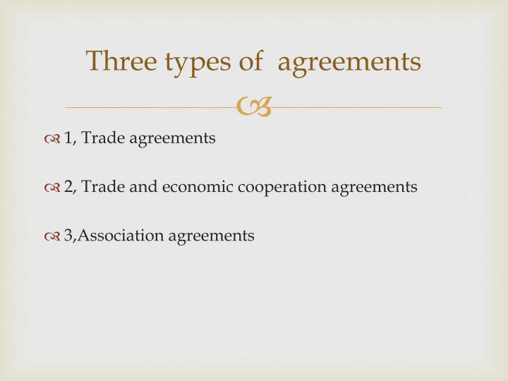 Three types of  agreements