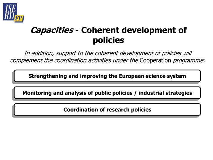 In addition, support to the coherent development of policies will