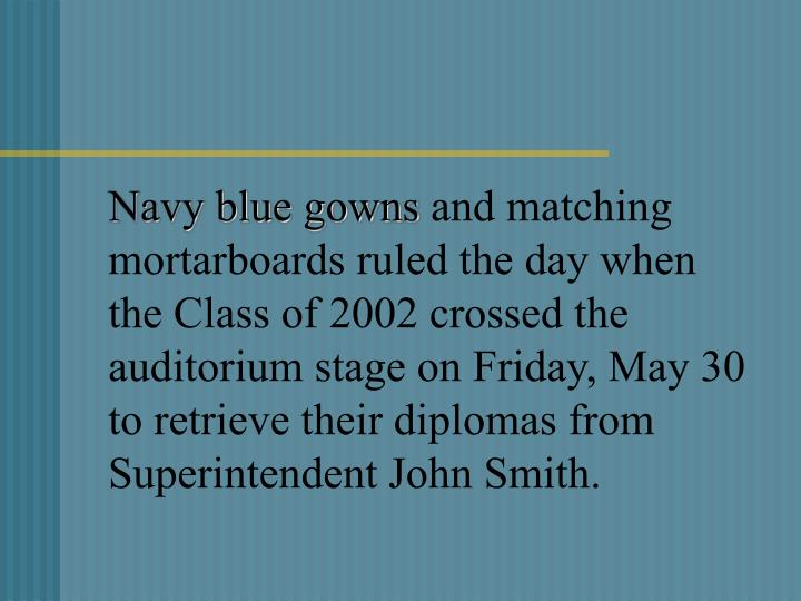 Navy blue gowns