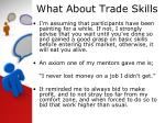 what about trade skills