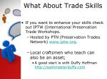what about trade skills1