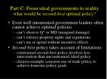 part c from ideal governments to reality what would be second best optimal policy