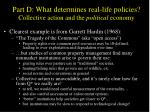 part d what determines real life policies collective action and the political economy