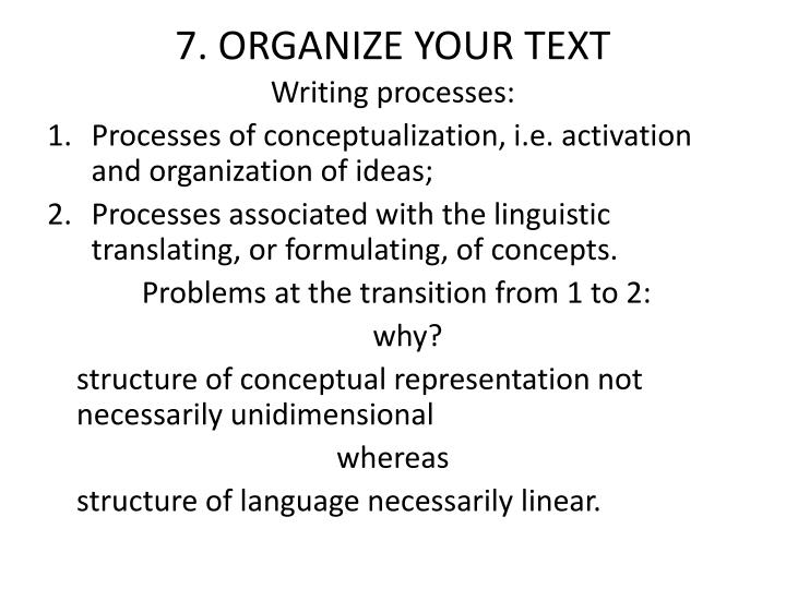 7. ORGANIZE YOUR TEXT