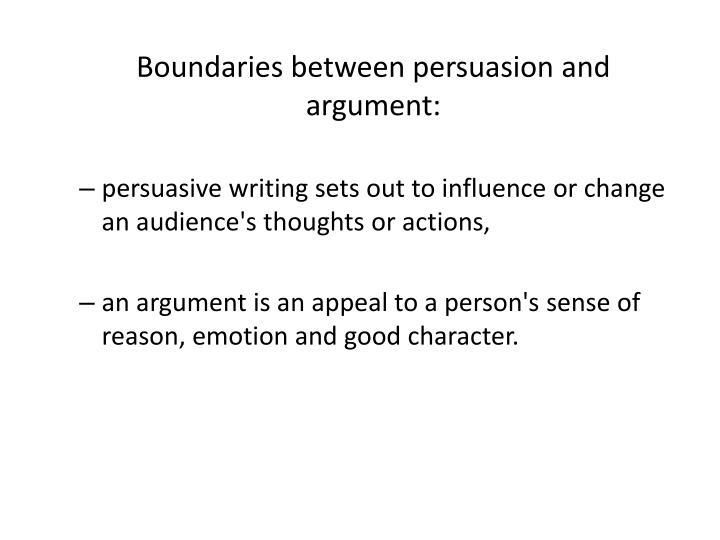Boundaries between persuasion and argument: