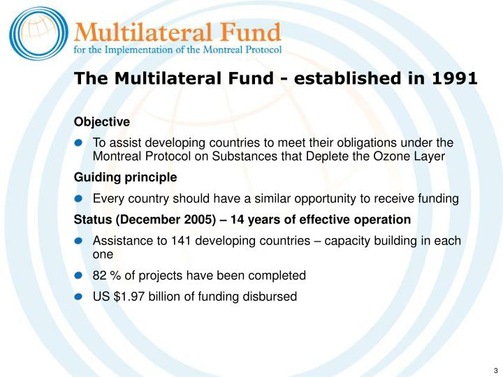 The multilateral fund established in 1991