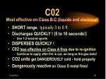c02 most effective on class b c liquids and electrical
