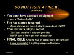 do not fight a fire if continued