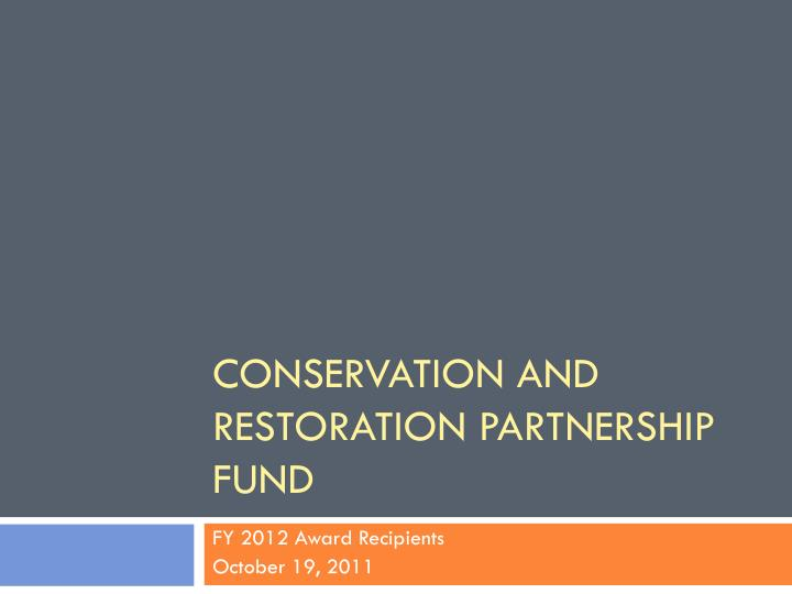 conservation and restoration partnership fund