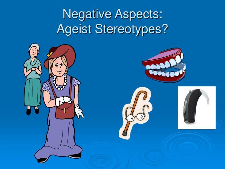 Negative Aspects:
