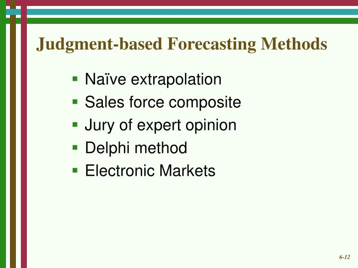 Judgment-based Forecasting Methods