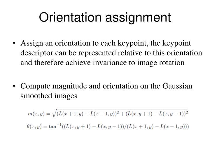 Orientation assignment