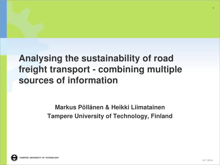 Analysing the sustainability of road freight transport - combining multiple sources of information