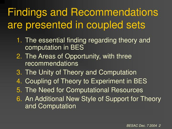Findings and Recommendations are presented in coupled sets