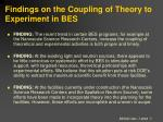 findings on the coupling of theory to experiment in bes