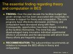 the essential finding regarding theory and computation in bes