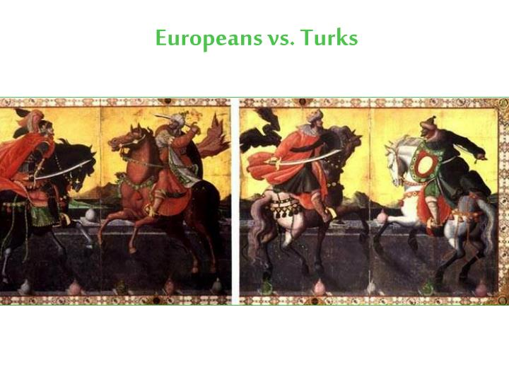 Europeans vs. Turks